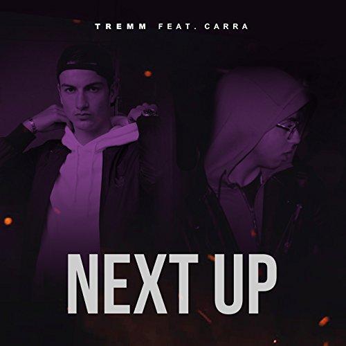 Next up (feat. Carra) [Explicit]