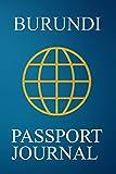 Burundi Passport Journal: Blank Lined Burundi Travel Journal/Notebook/Diary - Great Burundi Gift/Present/Souvenir for Travel Lovers