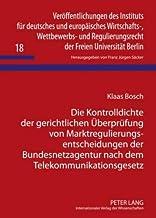 Die Kontrolldichte der gerichtlichen Überprüfung von Marktregulierungsentscheidungen der Bundesnetzagentur nach dem Teleko...