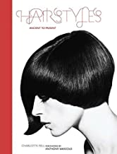 Hairstyles: Ancient to Present by Charlotte Fiell (2013) Paperback