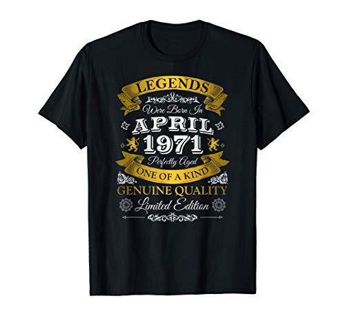 Las Leyendas Nacieron En Abril De 1971 - 50 Cumpleaños Camiseta