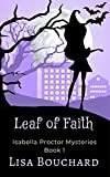Leaf of Faith (Isabella Proctor Cozy Paranormal Mysteries Book 1) (Kindle Edition)