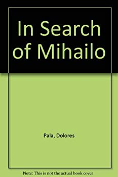 Paperback In Search of Mihailo Book