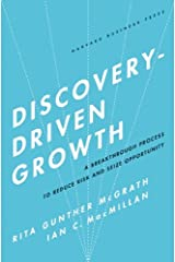 Discovery-Driven Growth: A Breakthrough Process to Reduce Risk and Seize Opportunity Kindle Edition