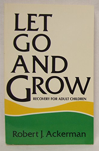 Download Let Go and Grow: Recovery for Adult Children of Alcoholics 0932194516