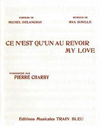 CE N\'EST QU\'UN AU REVOIR MY LOVE