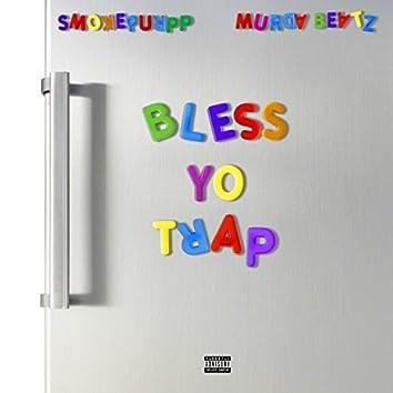Bless Yo Trap