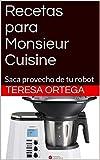 Recetas para Monsieur Cuisine: Saca provecho de tu robot (Recetas de cocina nº 2)