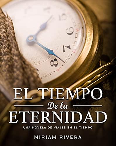 El tiempo de la eternidad de Miriam Rivera