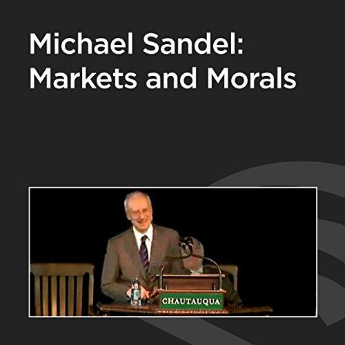Michael Sandel: Markets and Morals cover art