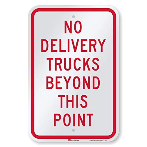 """SmartSign """"No Delivery Trucks Beyond This Point"""" Sign   12"""" x 18"""" 3M Engineer Grade Reflective Aluminum"""