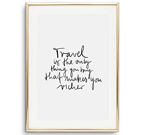 Tales by Jen Kunstdruck, Sprüche Poster: Travel is the only thing you buy that makes you richer | Stilvolles Premium Poster auf hochwertigem Papier | Schwarz weiße Wohnzimmer Deko | Ohne Bilderrahmen