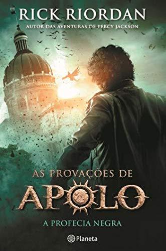 A Profecia Negra As provações de Apolo