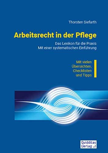 Arbeitsrecht in der Pflege: Das Lexikon für die Praxis. Mit einer systematischen Einführung.