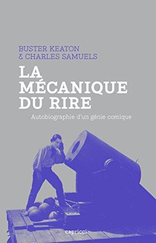 La Mécanique du rire: Autobiographie d'un génie comique (PREMIERE COLLEC) (French Edition)