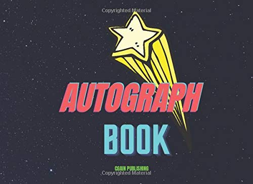 Autograph Book: Collecting Collection Famous People Celebrities Influencers the Stars Memories for Children for Adults - 150 pages 8.25 x 6