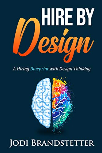 Hire by Design: A Hiring Blueprint with Design Thinking