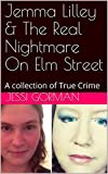 Jemma Lilley & The Real Nightmare On Elm Street: A collection of True Crime (English Edition)