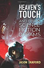 Heaven's Touch and Other Science Fiction Dreams