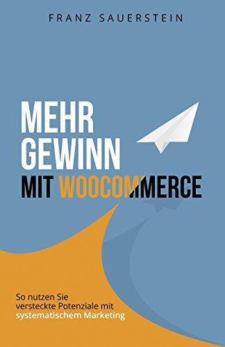 Mehr Gewinn mit WooCommerce: So nutzen Sie versteckte Potenziale mit systematischem Marketing