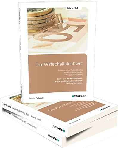 Der Wirtschaftsfachwirt / 3 Bände: Der Wirtschaftsfachwirt / Gesamtausgabe: 3 Bände / Alle 3 Bände - Lehrbuch 1, Wirtschaftsbezogene Qualifikationen: ... und Vertrieb, Führung und Zusammenarbeit.