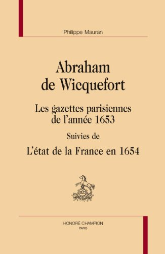 Les gazettes parisiennes de l'année 1653. Suivies de L'état de la France en 1654.