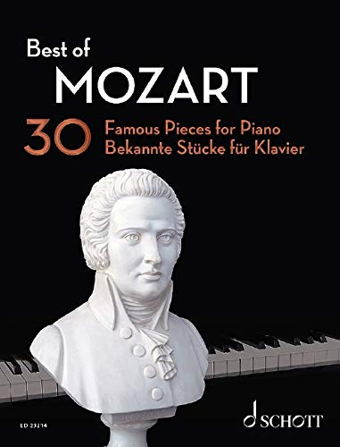 Best of Mozart: 30 Famous Pieces for Piano. Klavier. (Best of Classics)