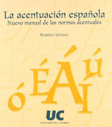 La acentuación española: nuevo manual de las normas acentuales (Manuales)