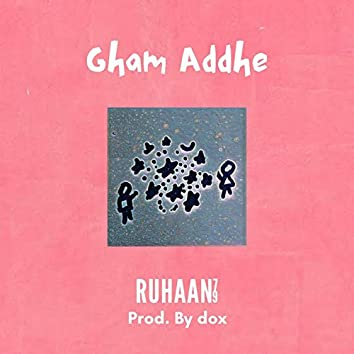 Gham Addhe