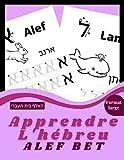 Apprendre l'hébreu Alef Bet: Cahier d'activités pour enfants : Âges 3 et + - Apprenez à vos enfants à tracer les lettres hébreu de façon amusante. ... et cahier de vacances pour PS, GS, CP -