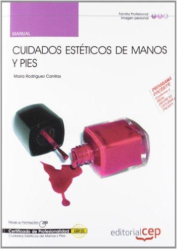 Manual Cuidados Estéticos de Manos y Pies (IMPP0108). Certificados de Profesionalidad (Cp...