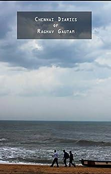 Chennai Diaries by [Raghav Gautam, Deep Downer]