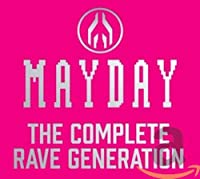 Mayday: Complete Rave Generation