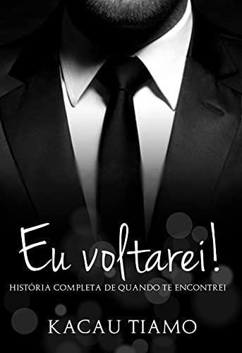 EU VOLTAREI!: História completa - livro único