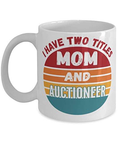 N / A Tengo Dos títulos, mamá y subastador, Taza de café de 11 oz, Color Blanco