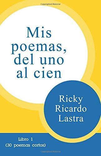 Mis poemas del uno al cien: Libro 1 (30 poemas cortos)