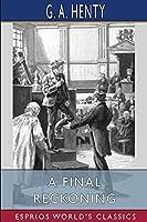 A Final Reckoning (Esprios Classics)