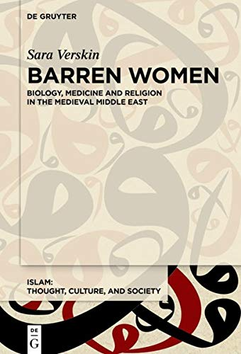 Barren Women: Biology, Medicine and Religion in the Medieval Middle East (Issn)
