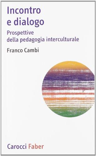 Incontro e dialogo. Prospettive della pedagogia interculturale