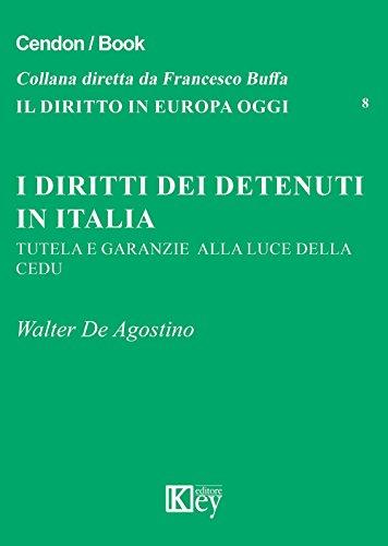 I diritti dei detenuti in Italia. Tutela e garanzie alla luce della CEDU