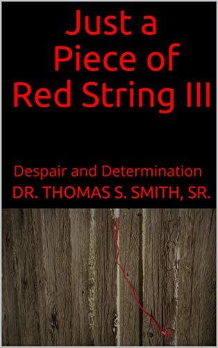 Just a Piece of Red String III: Despair and Determination (English Edition)