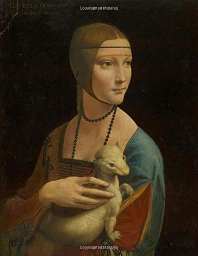 Leonardo da Vinci LARGE Notebook #3: Cool Artist Gifts - Lady With An Ermine Leonardo da Vinci Notebook College Ruled to Write in 8.5x11' LARGE 100 Lined Pages