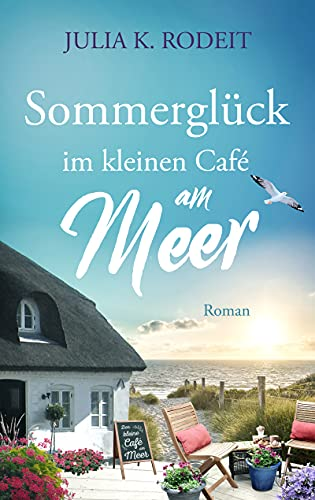 Sommerglück im kleinen Café am Meer