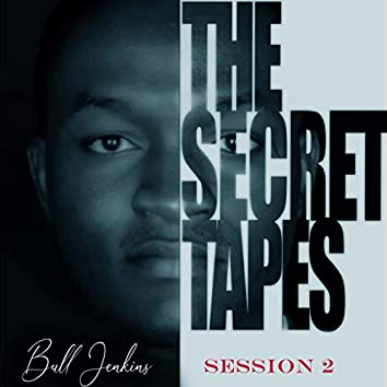 The Secret Tapes: Session 2