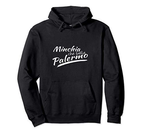 MINCHIA CHE BELLA PALERMO Sicilia Sicilian Italy Italian Pullover Hoodie