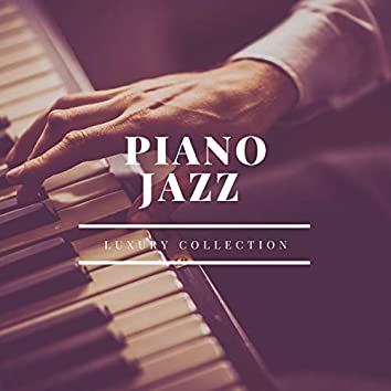 Piano Jazz Luxury Collection: Piano Solo Smooth Jazz for Bar and Lounge