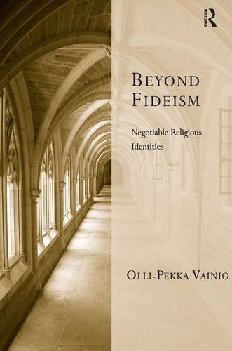 Beyond Fideism: Negotiable Religious Identities (Transcending Boundaries in Philosophy and Theology)