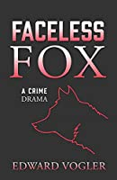 Faceless Fox: A Crime Drama