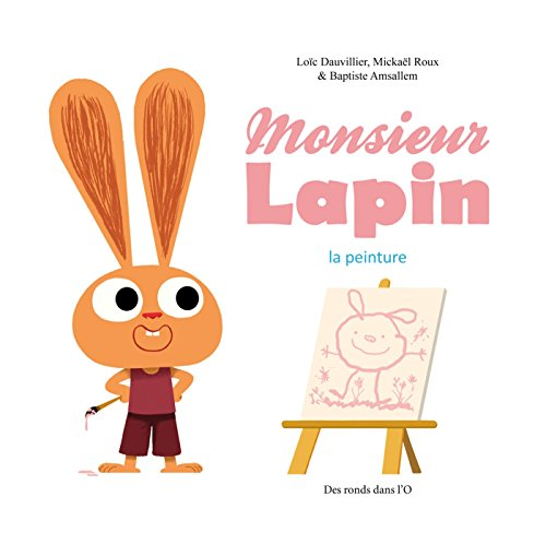 Monsieur Lapin T4: Le Peintre
