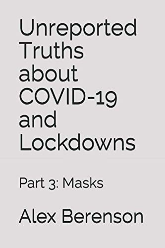 Unreported Truths About Covid-19 and Lockdowns: Part 3: Masks